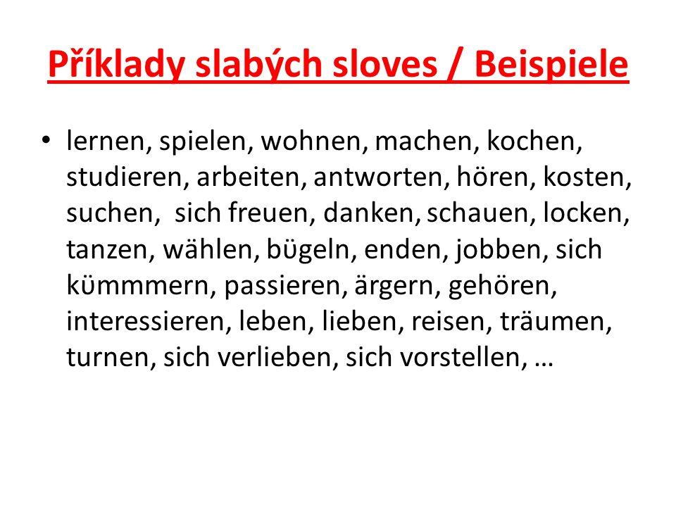 Příklady slabých sloves / Beispiele