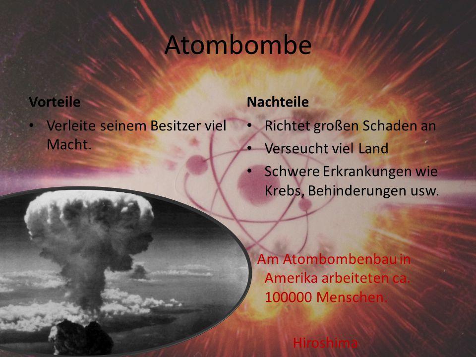 Atombombe Vorteile Nachteile Verleite seinem Besitzer viel Macht.
