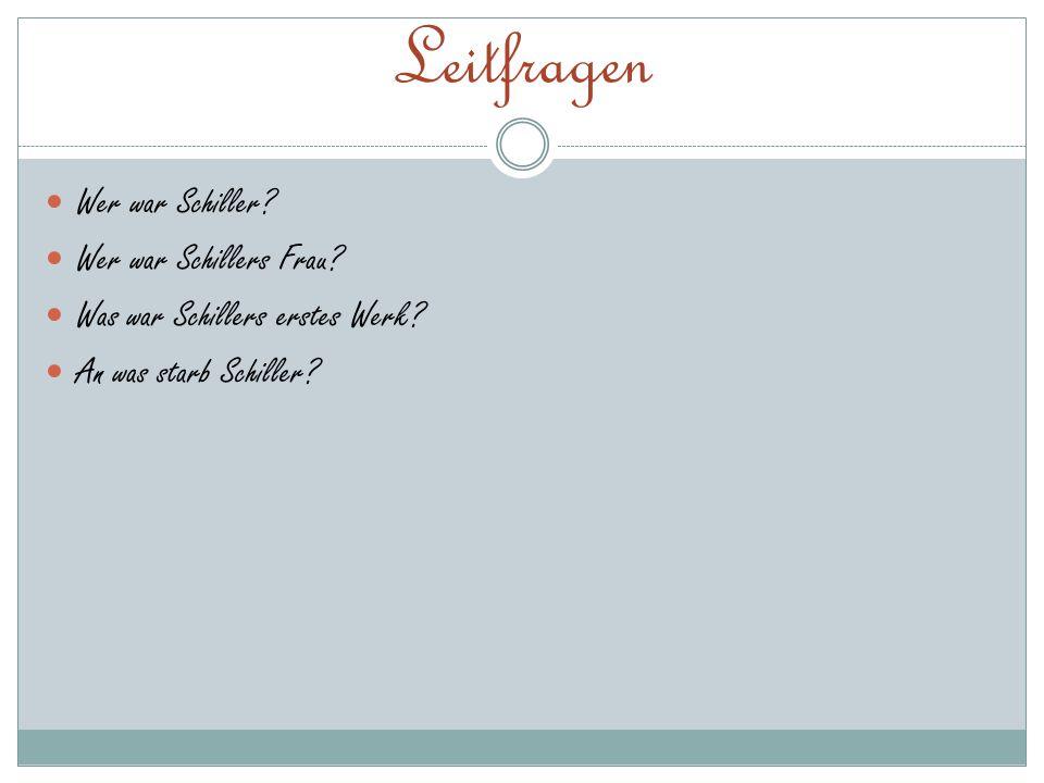 Leitfragen Wer war Schiller Wer war Schillers Frau