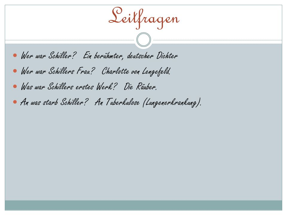 Leitfragen Wer war Schiller Ein berühmter, deutscher Dichter