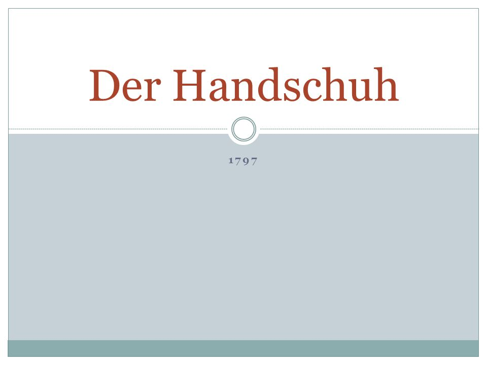 Der Handschuh 1797