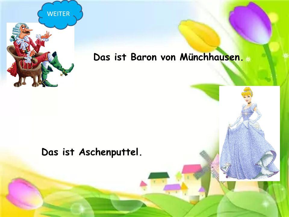 Das ist Baron von Münchhausen.