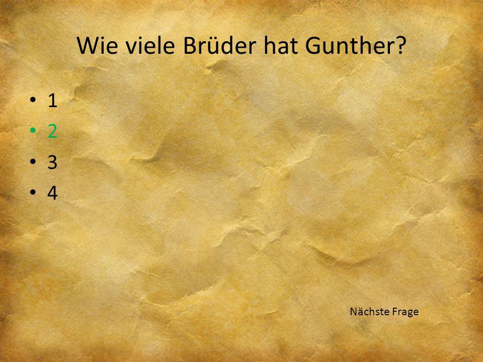 Wie viele Brüder hat Gunther