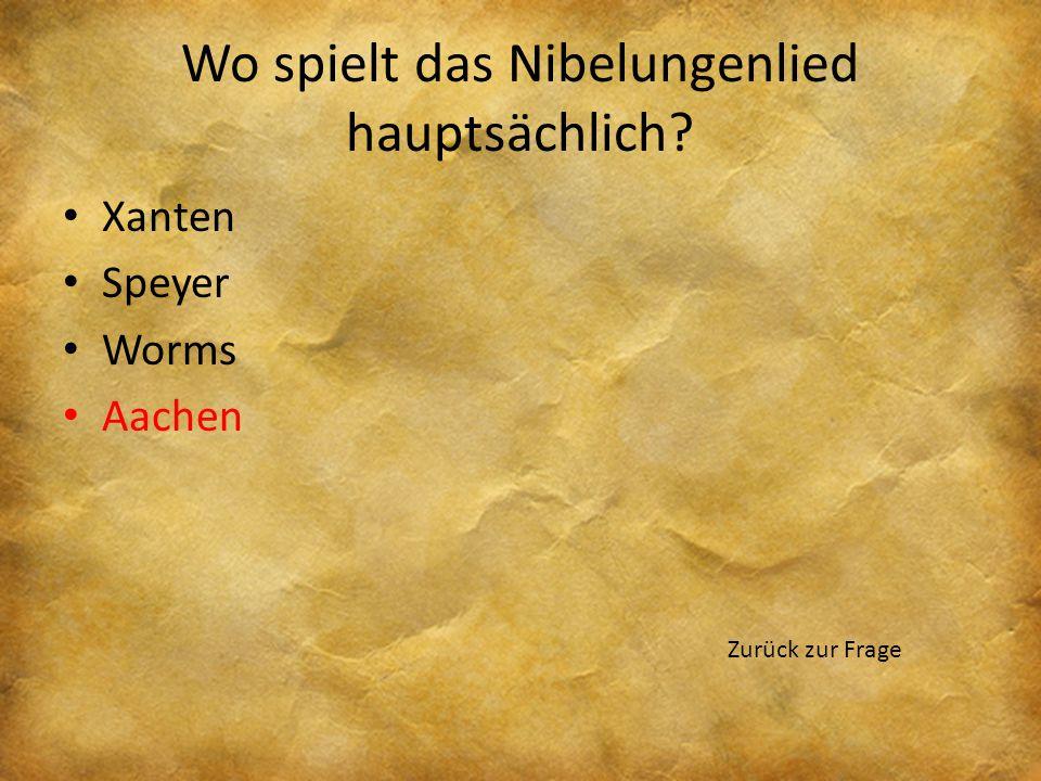 Wo spielt das Nibelungenlied hauptsächlich