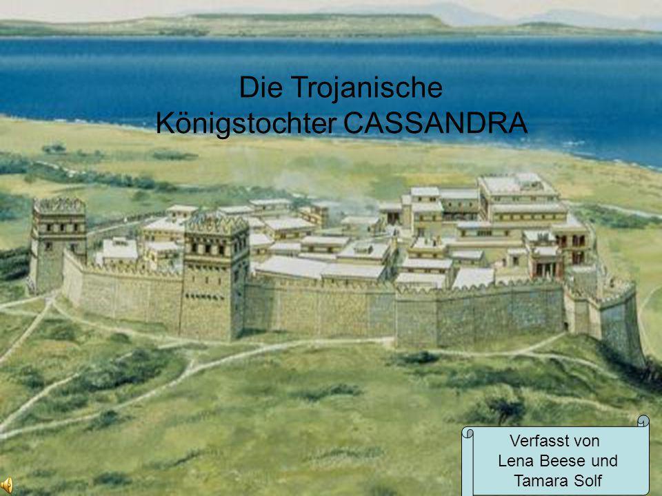 Die Trojanische Königstochter CASSANDRA