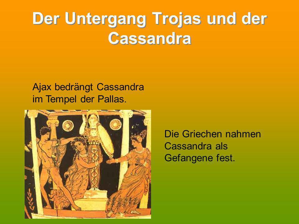 Der Untergang Trojas und der Cassandra