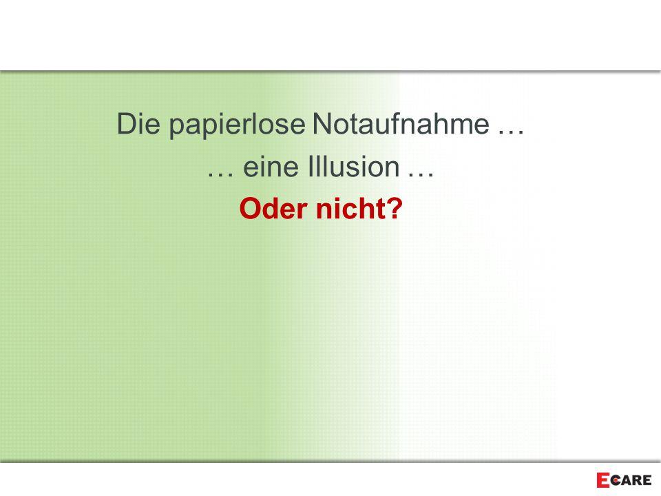 Die papierlose Notaufnahme … … eine Illusion … Oder nicht