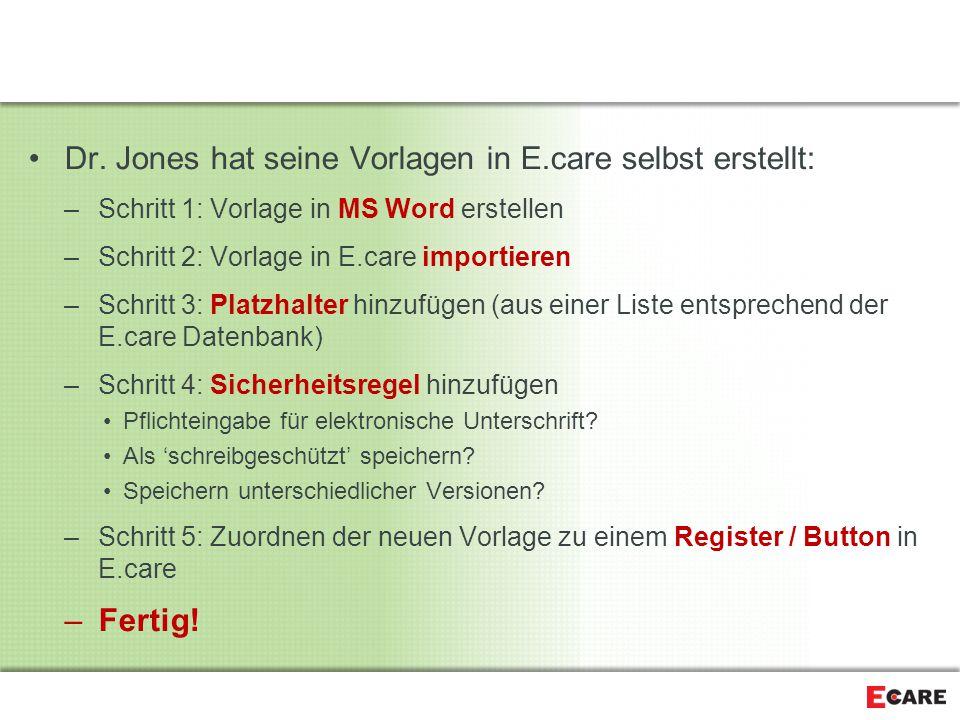 Dr. Jones hat seine Vorlagen in E.care selbst erstellt:
