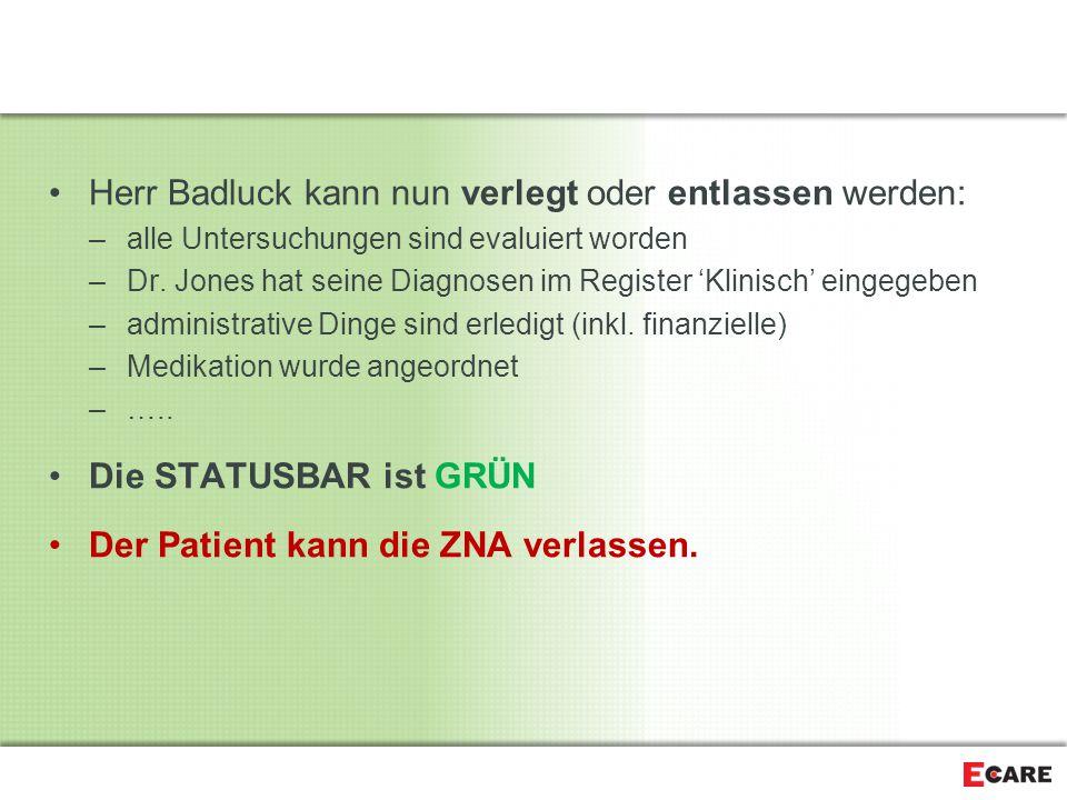 Herr Badluck kann nun verlegt oder entlassen werden: