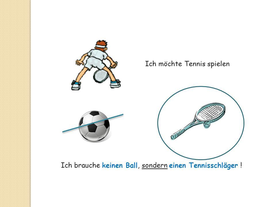 Ich möchte Tennis spielen