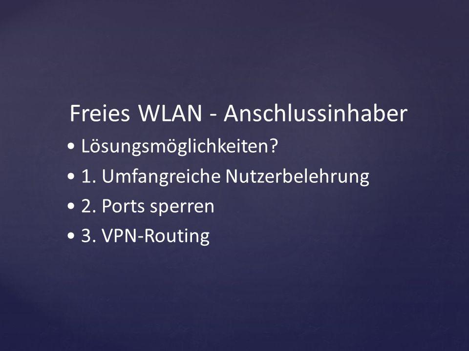 Lösungsmöglichkeiten 1. Umfangreiche Nutzerbelehrung 2. Ports sperren