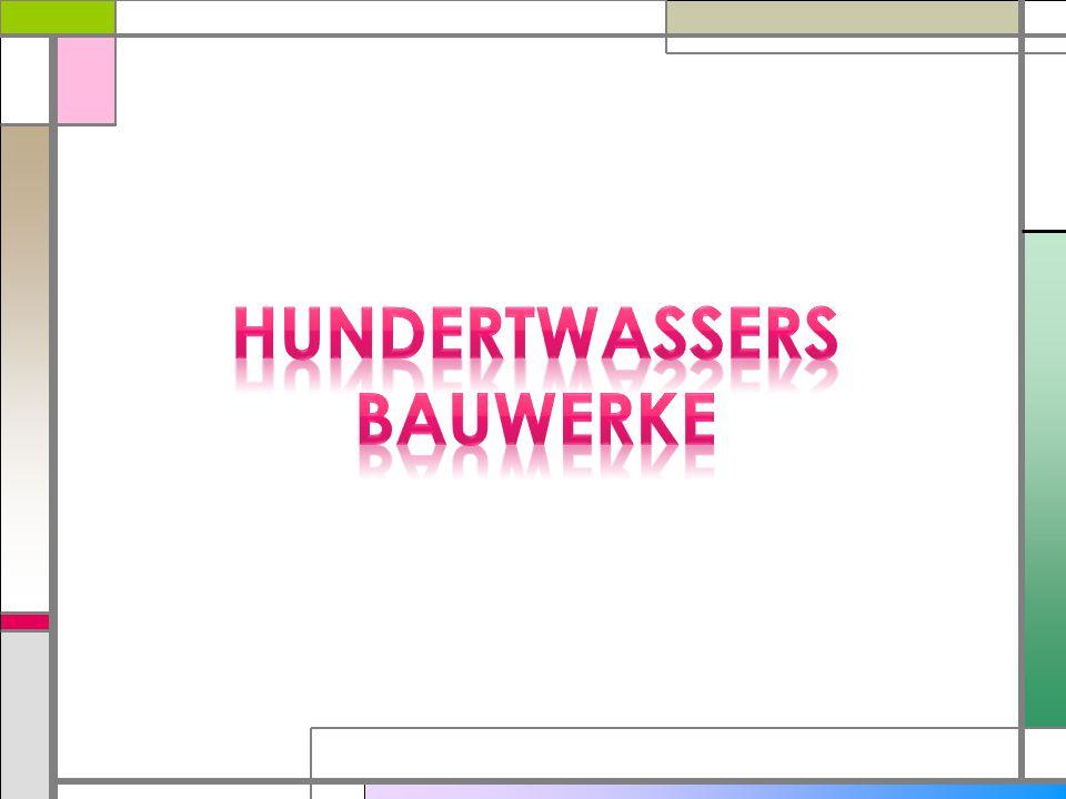 HUNDERTWASSERS BAUWERKE