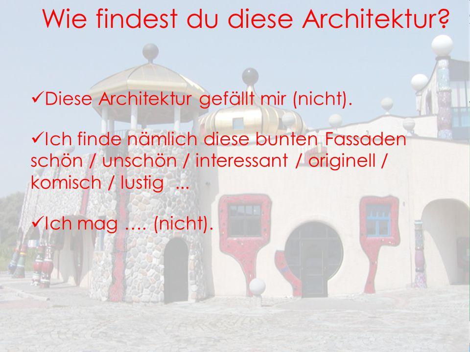 Wie findest du diese Architektur