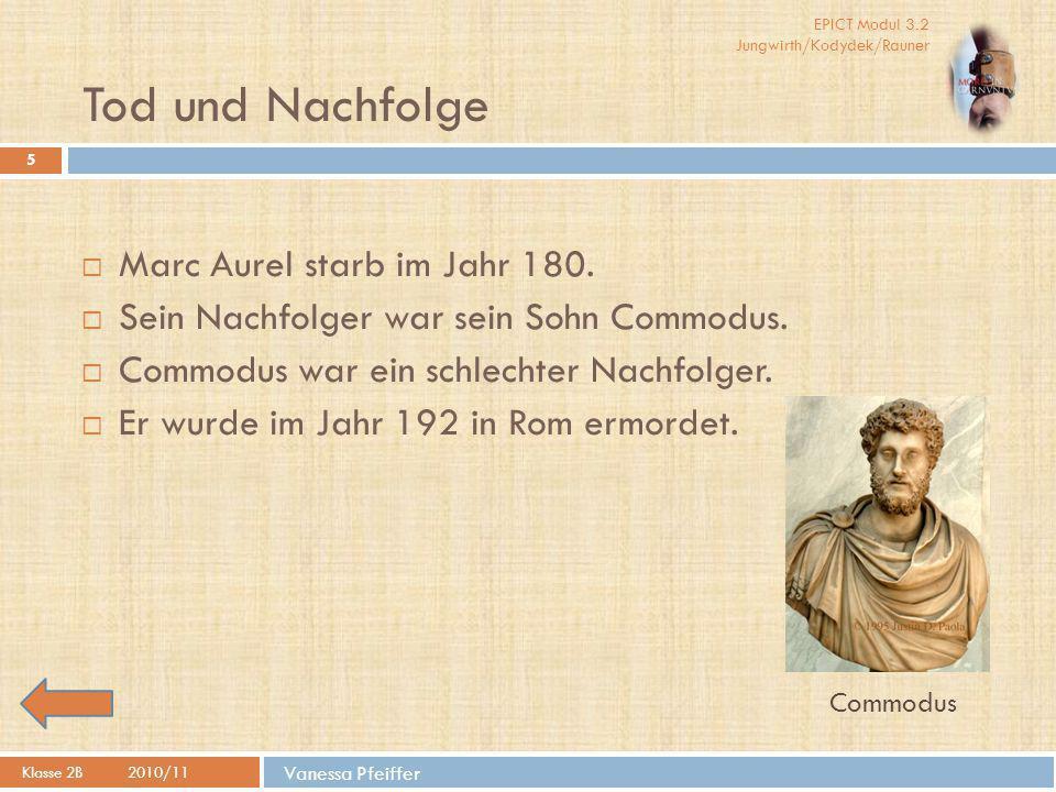 Tod und Nachfolge Marc Aurel starb im Jahr 180.