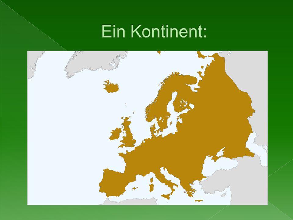 Ein Kontinent: