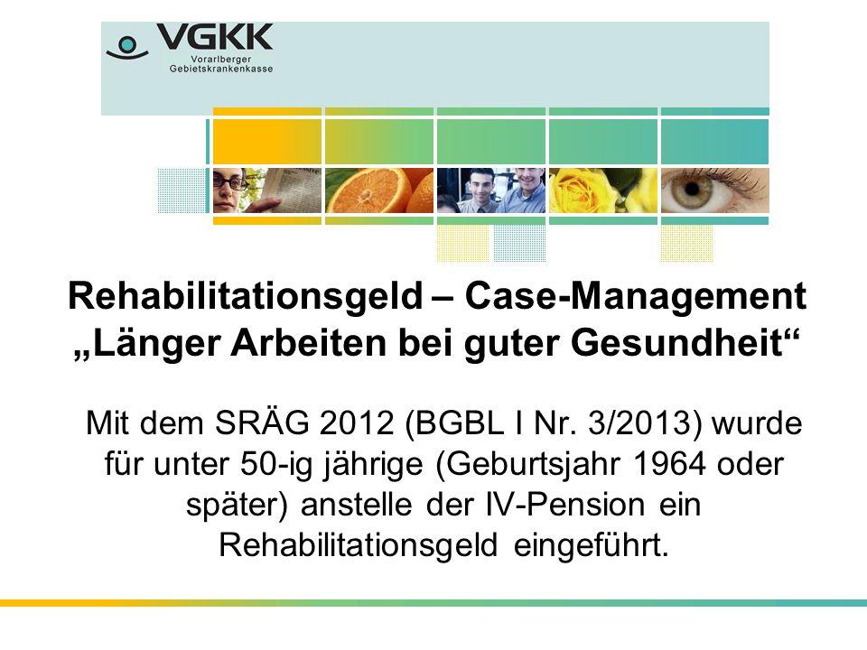 """Rehabilitationsgeld – Case-Management """"Länger Arbeiten bei guter Gesundheit"""