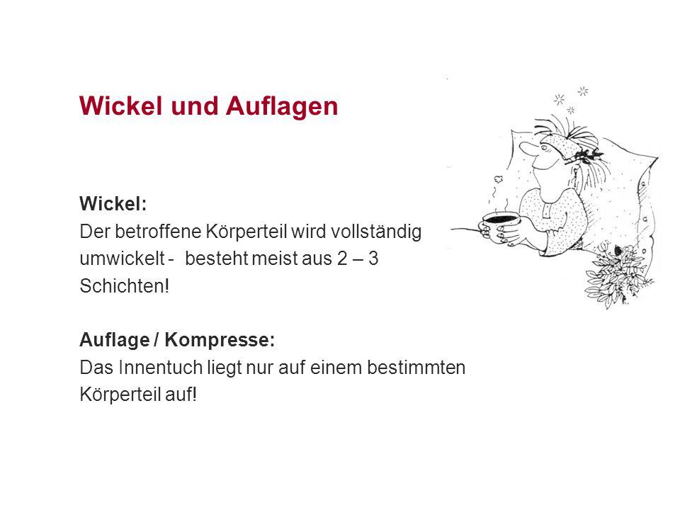 Wickel und Auflagen Wickel: Der betroffene Körperteil wird vollständig