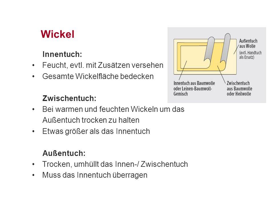 Wickel Innentuch: Feucht, evtl. mit Zusätzen versehen