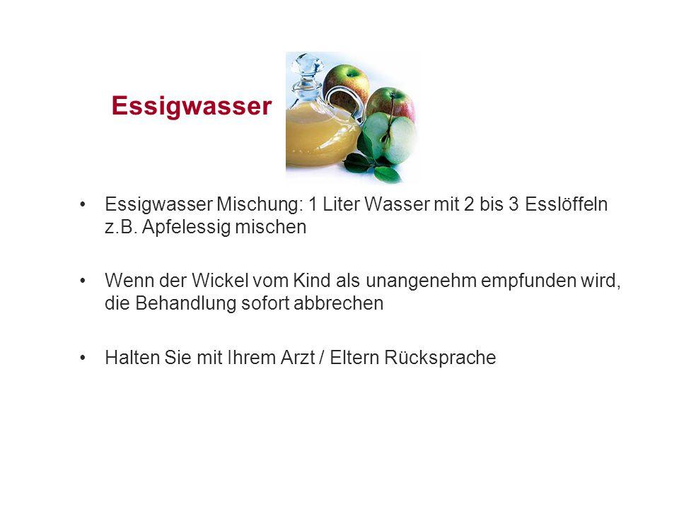 Essigwasser Essigwasser Mischung: 1 Liter Wasser mit 2 bis 3 Esslöffeln z.B. Apfelessig mischen.