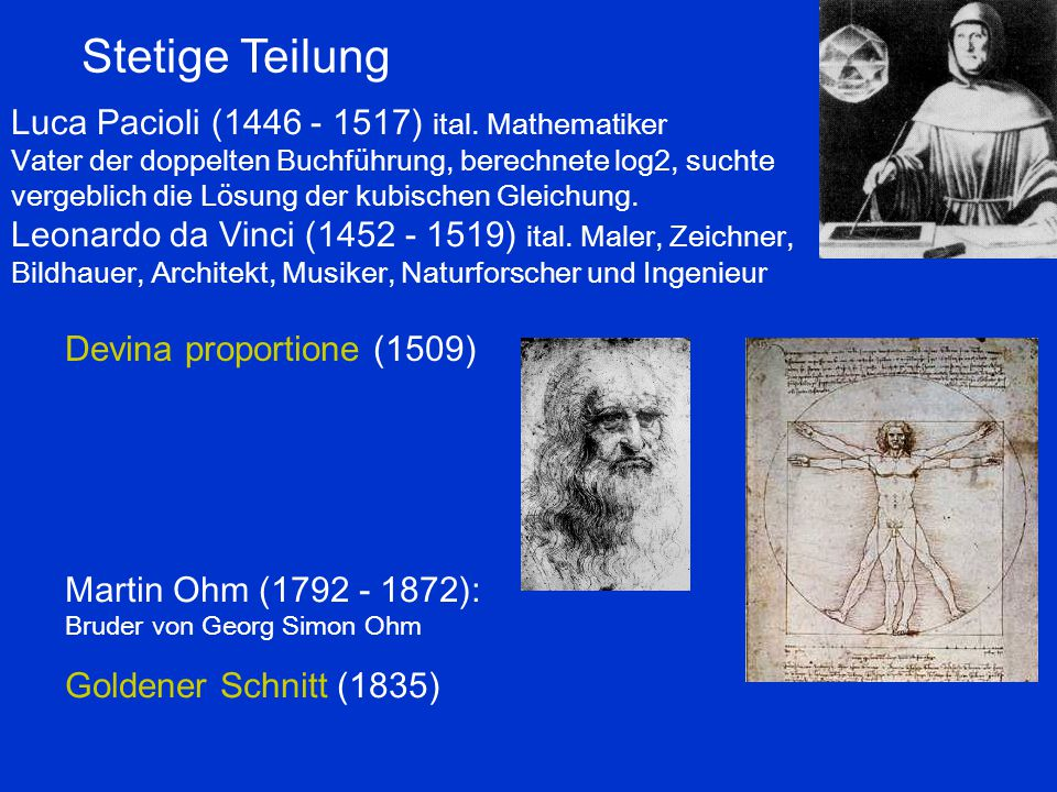 Stetige Teilung Luca Pacioli (1446 - 1517) ital. Mathematiker