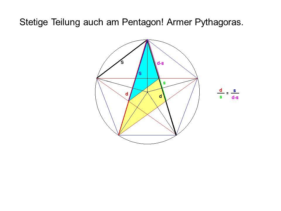 Stetige Teilung auch am Pentagon! Armer Pythagoras.