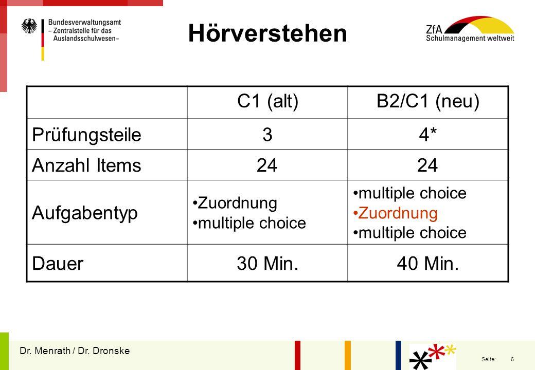 Hörverstehen C1 (alt) B2/C1 (neu) Prüfungsteile 3 4* Anzahl Items 24