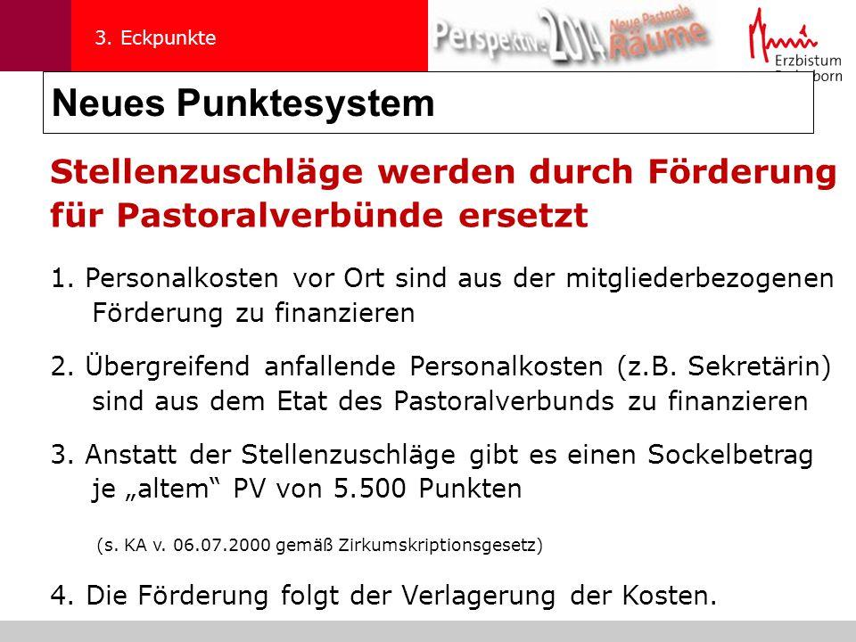 3. Eckpunkte Neues Punktesystem. Stellenzuschläge werden durch Förderung für Pastoralverbünde ersetzt.