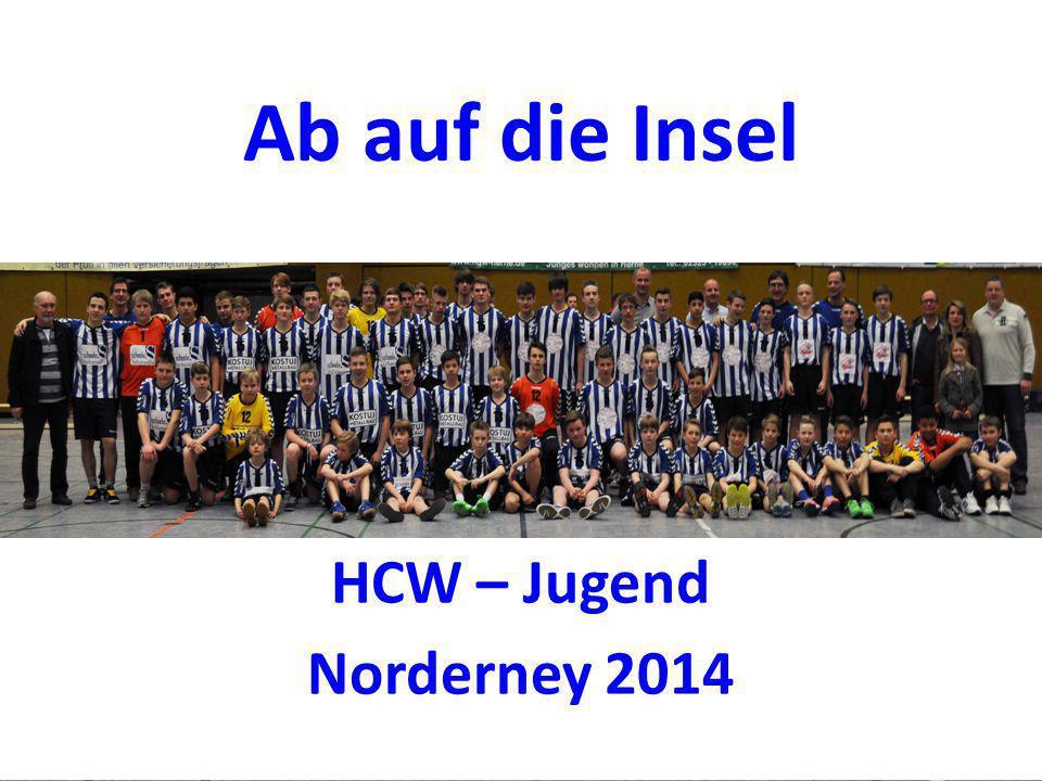 Ab auf die Insel HCW – Jugend Norderney 2014