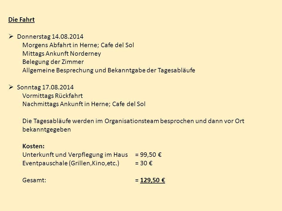 Die Fahrt Donnerstag 14.08.2014. Morgens Abfahrt in Herne; Cafe del Sol. Mittags Ankunft Norderney.
