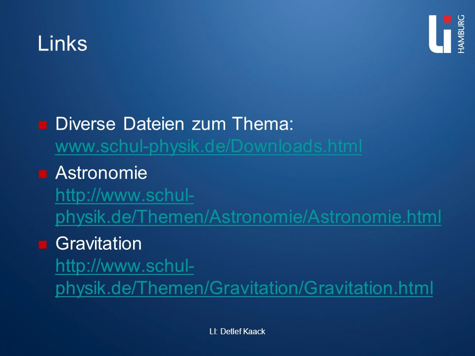Links Diverse Dateien zum Thema: www.schul-physik.de/Downloads.html