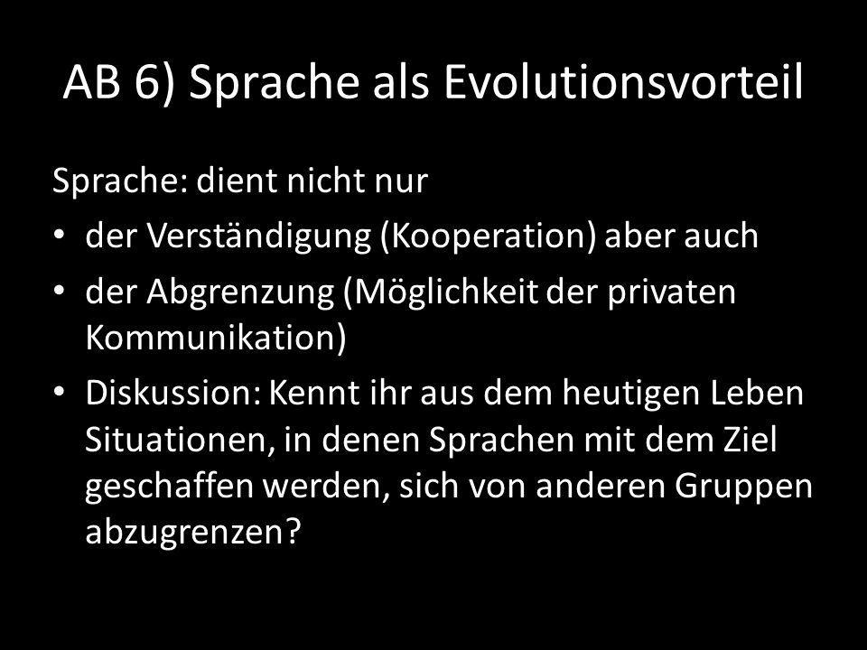 AB 6) Sprache als Evolutionsvorteil