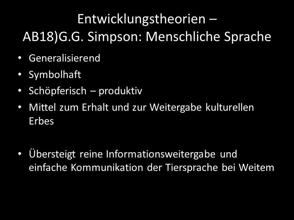 Entwicklungstheorien – AB18)G.G. Simpson: Menschliche Sprache