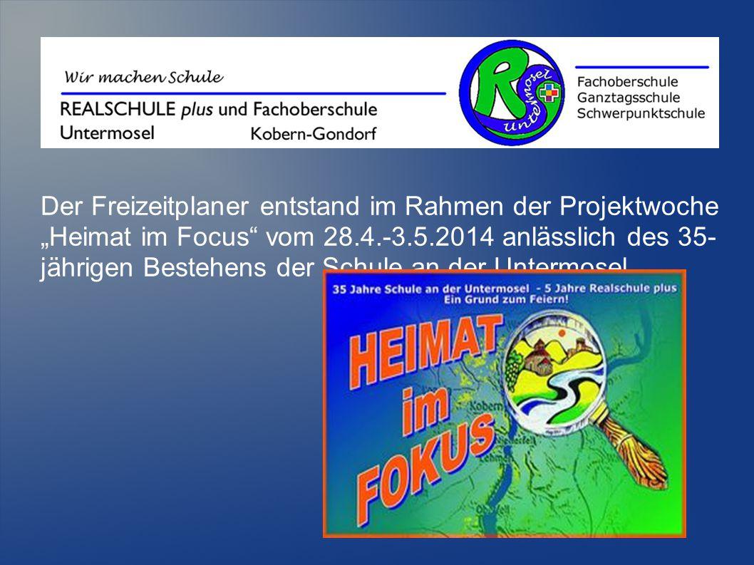 """Der Freizeitplaner entstand im Rahmen der Projektwoche """"Heimat im Focus vom 28.4.-3.5.2014 anlässlich des 35-jährigen Bestehens der Schule an der Untermosel."""