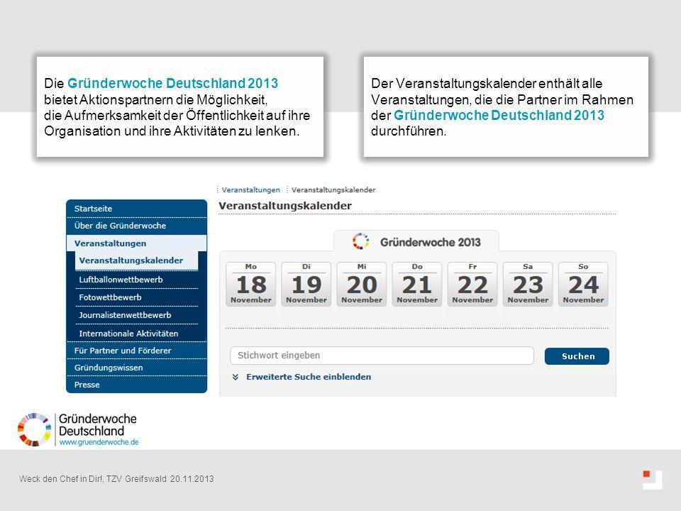 Die Gründerwoche Deutschland 2013 bietet Aktionspartnern die Möglichkeit, die Aufmerksamkeit der Öffentlichkeit auf ihre Organisation und ihre Aktivitäten zu lenken.