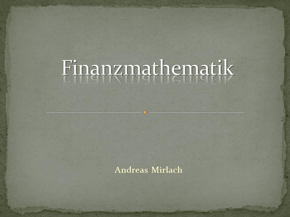 Finanzmathematik Andreas Mirlach
