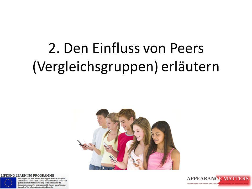 2. Den Einfluss von Peers (Vergleichsgruppen) erläutern