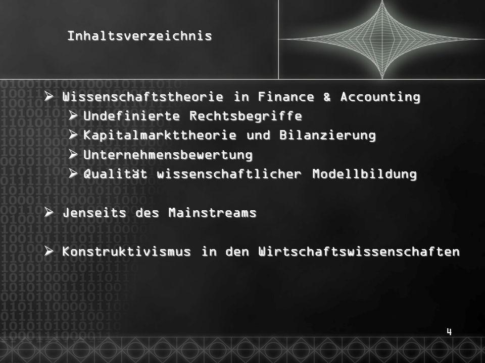 Inhaltsverzeichnis Wissenschaftstheorie in Finance & Accounting. Undefinierte Rechtsbegriffe. Kapitalmarkttheorie und Bilanzierung.
