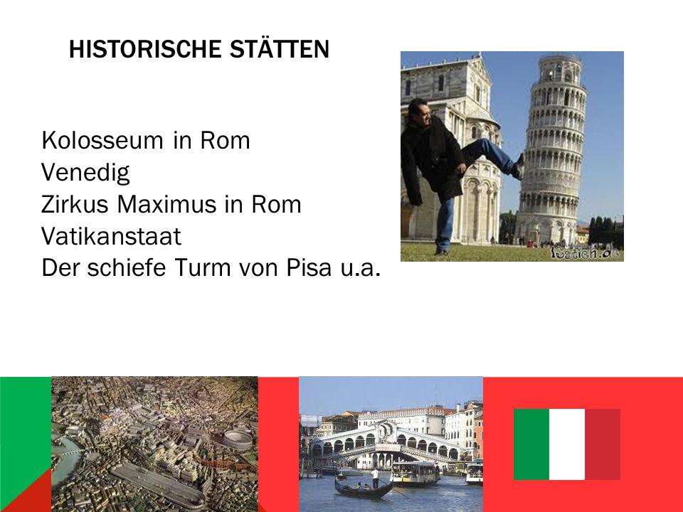 Historische Stätten Kolosseum in Rom Venedig Zirkus Maximus in Rom Vatikanstaat Der schiefe Turm von Pisa u.a.