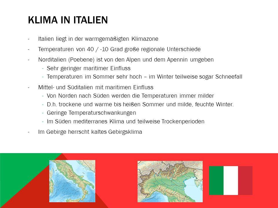 Klima in Italien Italien liegt in der warmgemäßigten Klimazone