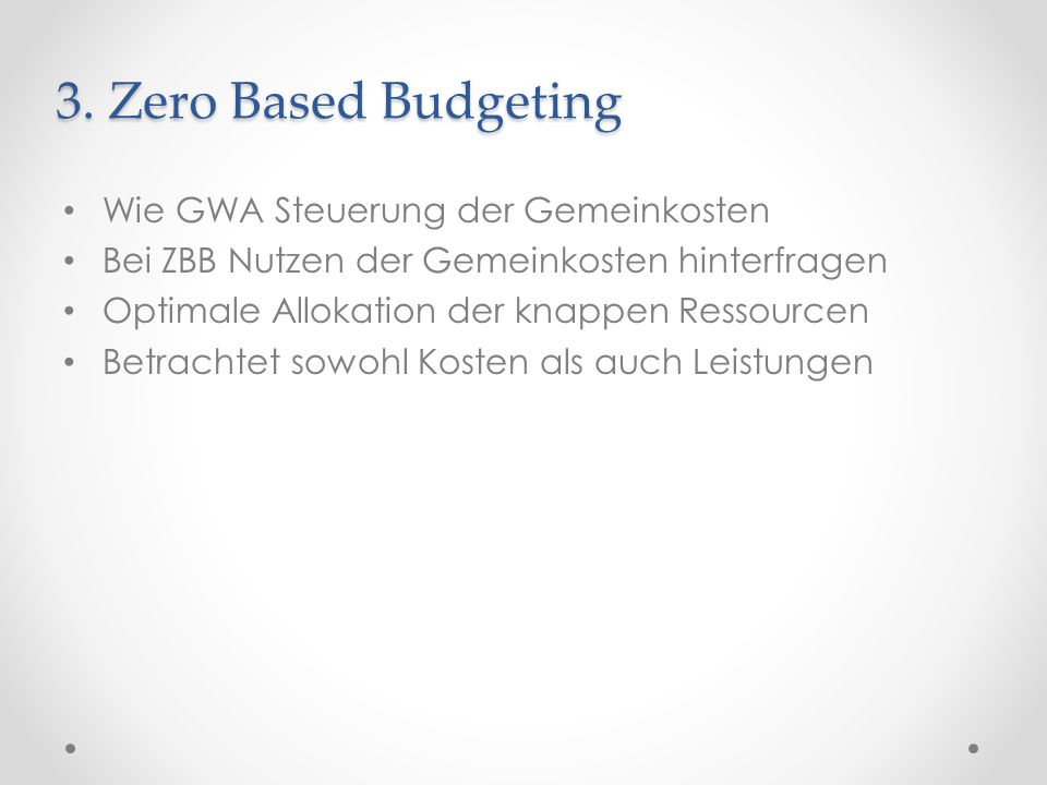 3. Zero Based Budgeting Wie GWA Steuerung der Gemeinkosten