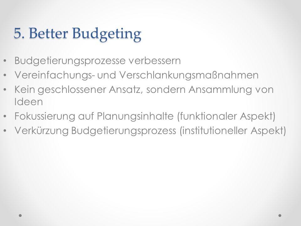 5. Better Budgeting Budgetierungsprozesse verbessern
