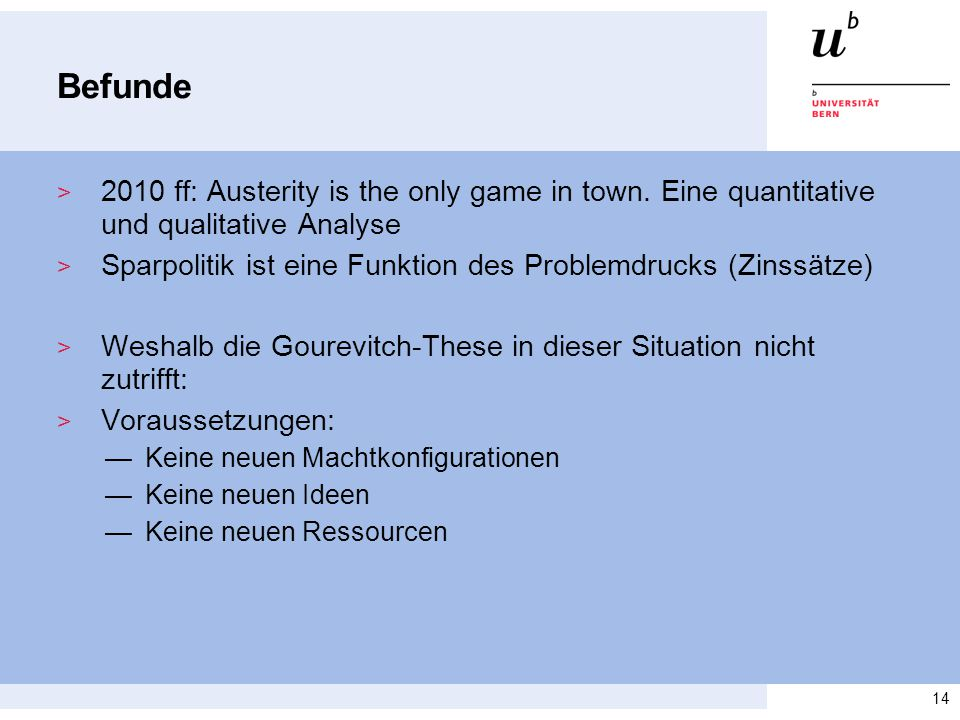 Befunde 2010 ff: Austerity is the only game in town. Eine quantitative und qualitative Analyse.