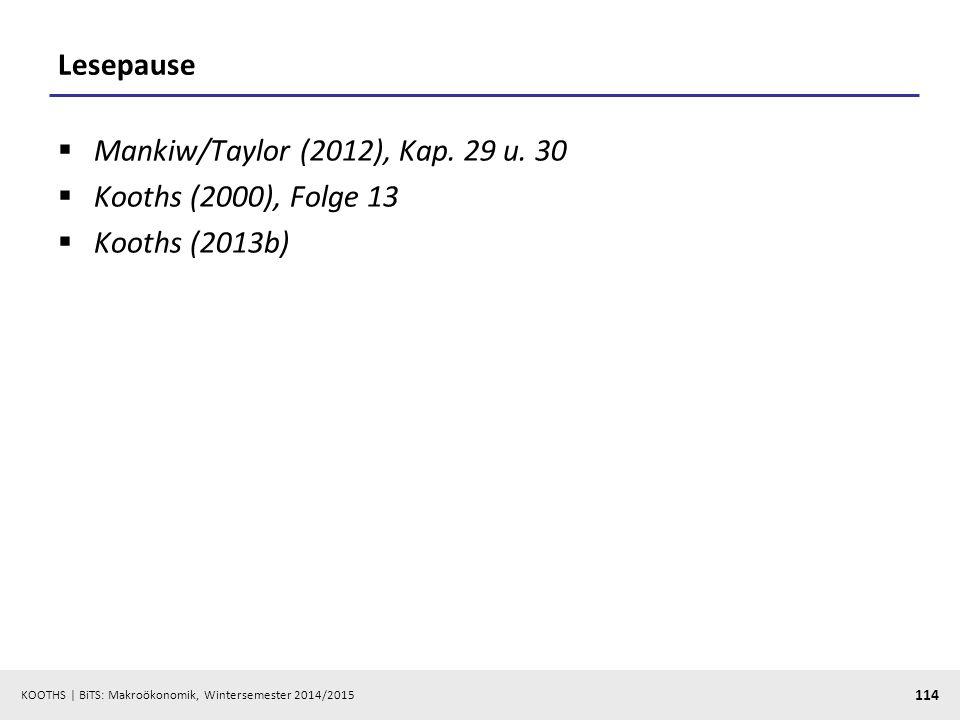 Lesepause Mankiw/Taylor (2012), Kap. 29 u. 30 Kooths (2000), Folge 13 Kooths (2013b)