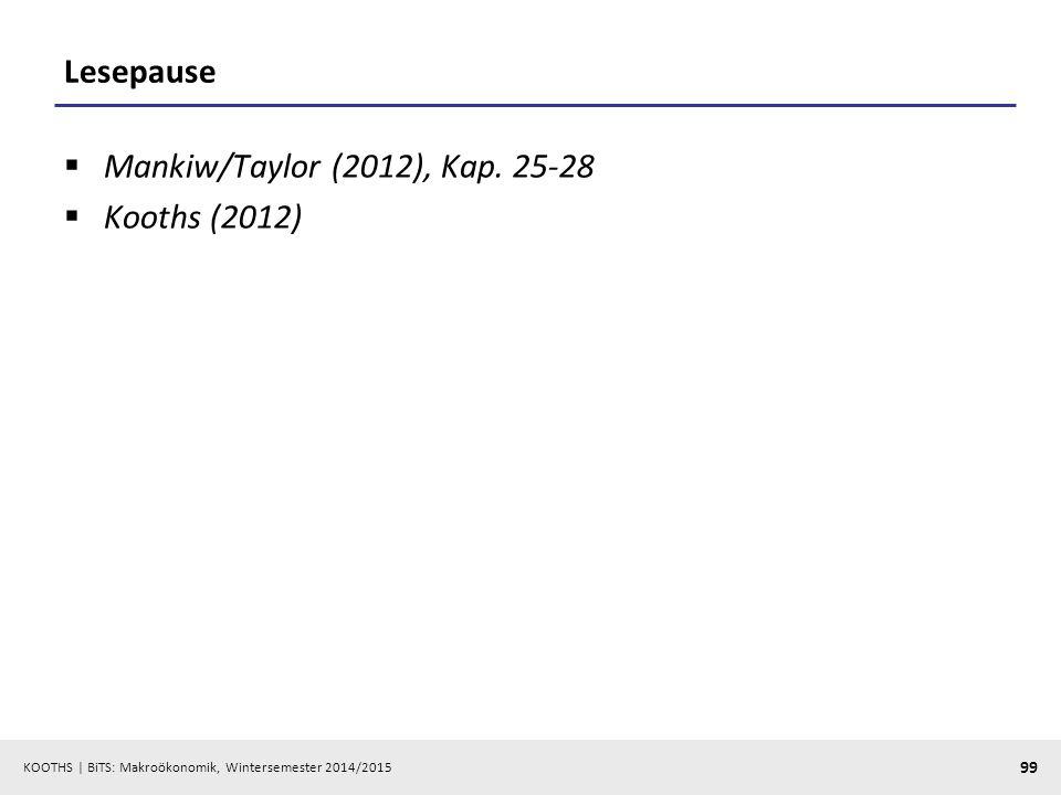 Lesepause Mankiw/Taylor (2012), Kap. 25-28 Kooths (2012)