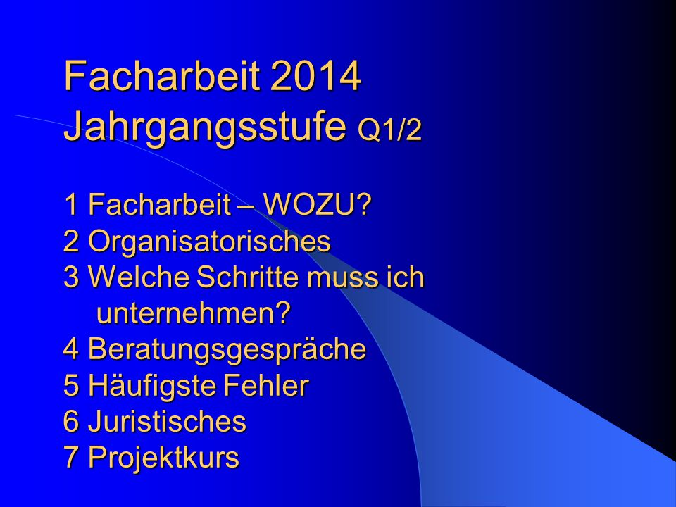 Facharbeit 2014 Jahrgangsstufe Q1/2 1 Facharbeit – WOZU