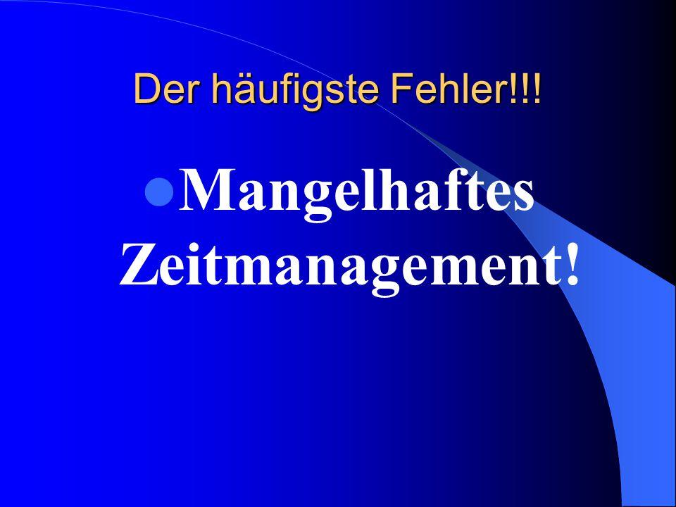 Mangelhaftes Zeitmanagement!