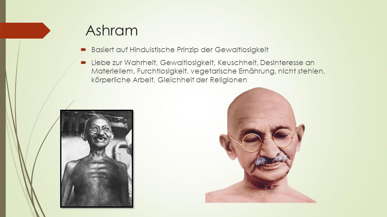 Ashram Basiert auf Hinduistische Prinzip der Gewaltlosigkeit