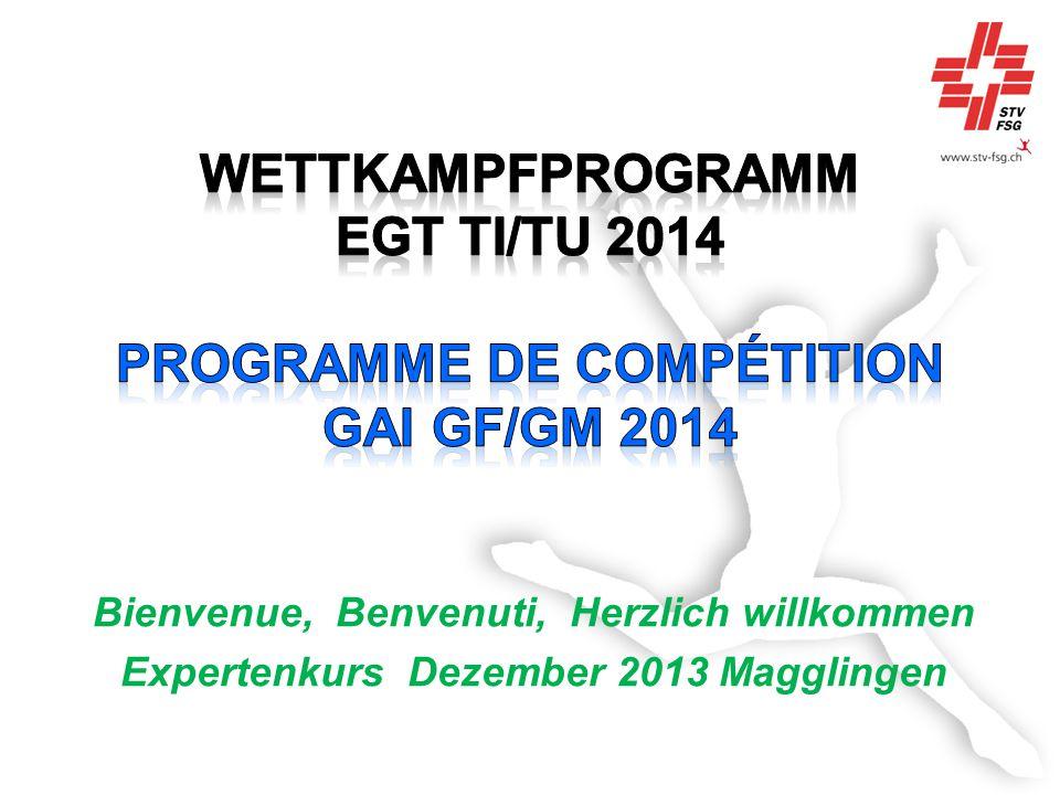 Wettkampfprogramm EGT Ti/Tu 2014 Programme de compétition GAI gf/gm 2014