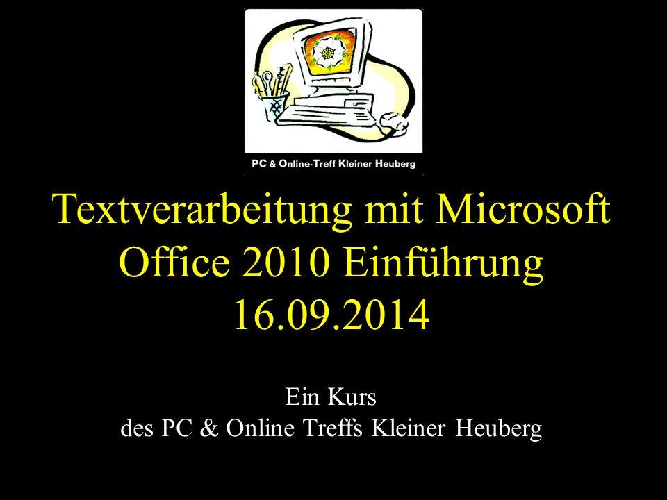 Textverarbeitung mit Microsoft Office 2010 Einführung 16.09.2014