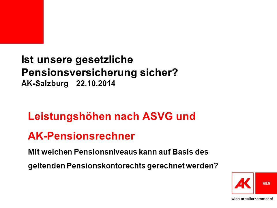Leistungshöhen nach ASVG und AK-Pensionsrechner